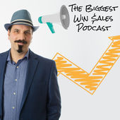 The Biggest Win Sales Podcast