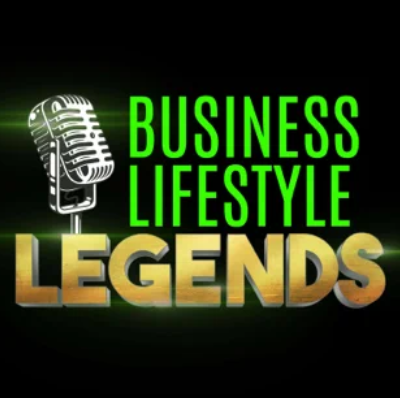 Business & Lifestyle LEGENDS Podcast